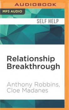 Relationship Breakthrough av Anthony Robbins og Cloe Madanes (Lydbok-CD)