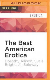The Best American Erotica av Dorothy Allison, Susie Bright og Jill Soloway (Lydbok-CD)