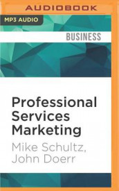 Professional Services Marketing av John Doerr og Mike Schultz (Lydbok-CD)