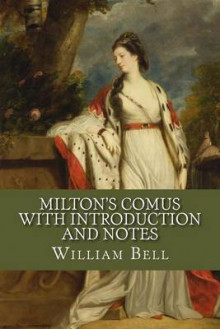 Milton's Comus with Introduction and Notes av William Bell (Heftet)