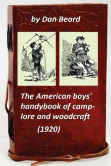 The American Boys' Handybook of Camp-Lore and Woodcraft (1920) (Original Version av Dan Beard (Heftet)