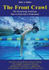 Omslag - The Front Crawl - The Swimming Technique - How to Train Like a Professional