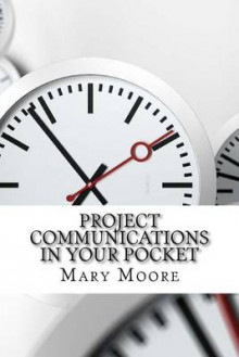 Project Communications in Your Pocket av Mary Moore (Heftet)