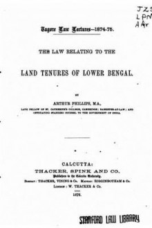 The Law Relating to the Land Tenures of Lower Bengal av Arthur Phillips (Heftet)
