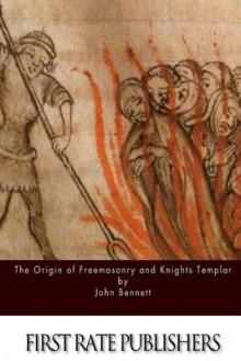 The Origin of Freemasonry and Knights Templar av John Bennett (Heftet)