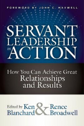 Servant Leadership in Action av Ken Blanchard og Renee Broadwell (Innbundet)