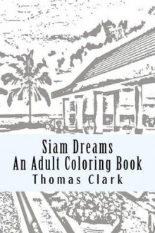 Siam Dreams av Thomas Clark (Heftet)