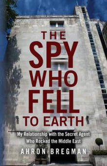 The Spy Who Fell to Earth av Ahron Bregman (Heftet)