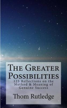 The Greater Possibilities av Thom Rutledge (Heftet)