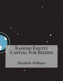 Raising Equity Capital for Bizzies av Elizabeth Williams (Heftet)