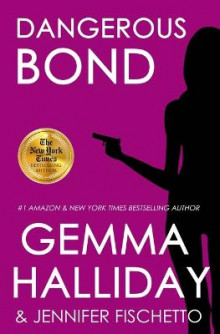 Dangerous Bond av Gemma Halliday og Jennifer Fischetto (Heftet)