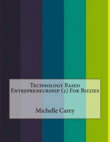 Technology Based Entrepreneurship (2) for Bizzies av Michelle Carey (Heftet)