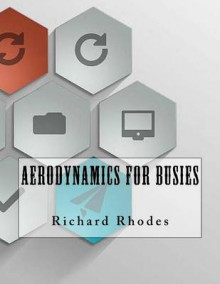 Aerodynamics for Busies av Richard Rhodes (Heftet)