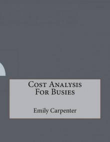 Cost Analysis for Busies av Emily Carpenter (Heftet)