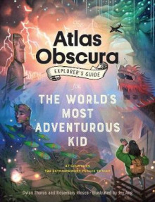 The Atlas Obscura Explorer's Guide for the World's Most Adventurous Kid av Dylan Thuras (Innbundet)