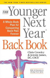 The Younger Next Year Back Book av Chris Crowley og Jeremy James (Heftet)