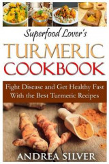 Omslag - Superfood Lover's Turmeric Cookbook