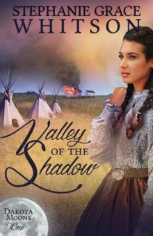 Valley of the Shadow av Stephanie Grace Whitson (Heftet)