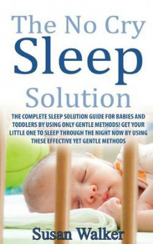 The No Cry Sleep Solution av Susan Walker (Heftet)