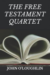 The Free Testament Quartet av John O'Loughlin (Heftet)