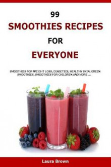 99 Smoothies Recipes for Every One av Laura Brown (Heftet)