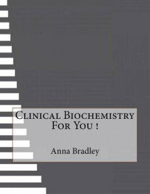 Clinical Biochemistry for You ! av Anna Bradley (Heftet)