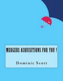 Mergers Acquisitions for You ! av Dominic Scott (Heftet)