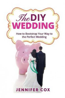 The DIY Wedding av Jennifer Cox (Heftet)