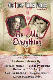 Be My Everything (2016 Valentine Collection) av V T P Anthologies, Barbara Miller og Lindsay Downs (Heftet)