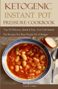 Ketogenic Instant Pot Pressure Cookbook av Lisa R Cohen (Heftet)