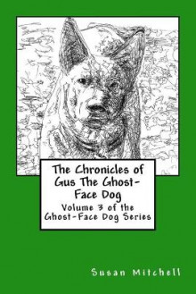 The Chronicles of Gus the Ghost-Face Dog av Susan Mitchell (Heftet)