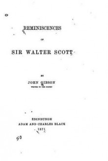 Reminiscences of Sir Walter Scott av John Gibson (Heftet)