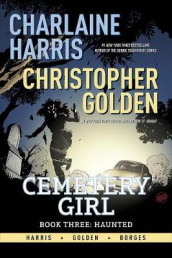 Charlaine Harris Cemetery Girl Book Three: Haunted Signed Edition av Christopher Golden og Charlaine Harris (Innbundet)
