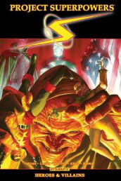 Project Superpowers Omnibus Vol. 3: Heroes and Villains av Joe Casey, Phil Hester, Brandon Jerwa, J. T. Krul og Alex Ross (Heftet)