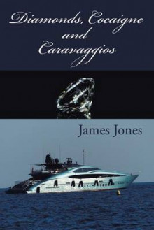 Diamonds, Cocaigne and Caravaggios av James Jones (Heftet)