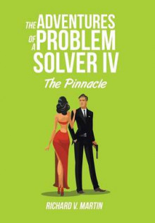 The Adventures of a Problem Solver IV av Richard Martin (Innbundet)