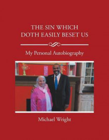 The Sin Which Doth Easily Beset Us av Michael Wright (Heftet)