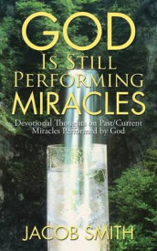 God Is Still Performing Miracles av Jacob Smith (Heftet)