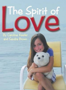 The Spirit of Love av Sandra Brown og Caroline Keefer (Innbundet)