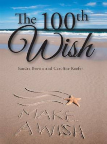 The 100th Wish av Sandra Brown og Caroline Keefer (Innbundet)