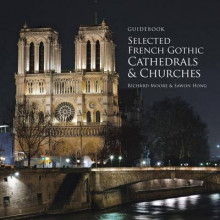 Guidebook Selected French Gothic Cathedrals and Churches av Richard Moore og Sawon Hong (Heftet)