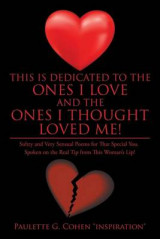 Omslag - This Is Dedicated to the Ones I Love and the Ones I Thought Loved Me!