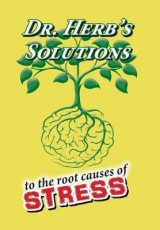 Omslag - Dr. Herb's Solutions to the Root Causes of Stress