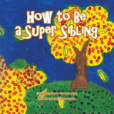 Omslag - How to Be a Super Sibling