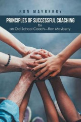 Omslag - Principles of Successful Coaching by an Old School Coach-Ron Mayberry