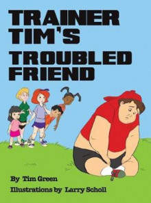 Trainer Tim's Troubled Friend av Tim Green (Innbundet)