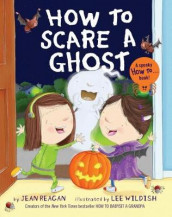 How to Scare a Ghost av Jean Reagan (Innbundet)