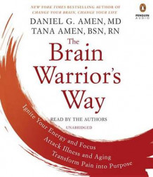 The Brain Warrior's Way av Daniel G. Amen og Tana Amen (Lydbok-CD)