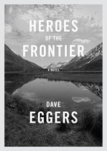 Heroes of the frontier av Dave Eggers (Heftet)