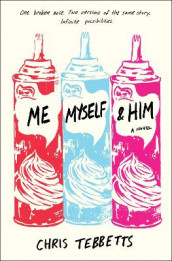 Me Myself & Him av Chris Tebbetts (Innbundet)